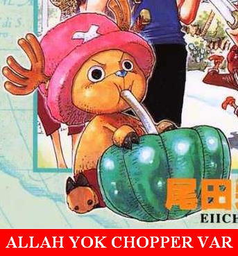 allah yok din yalan chopper var one piece